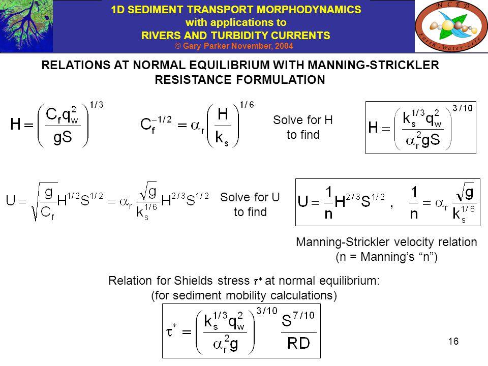 Manning-Strickler velocity relation (n = Manning's n )