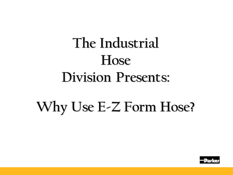 The Industrial Hose Division Presents: Why Use E-Z Form Hose