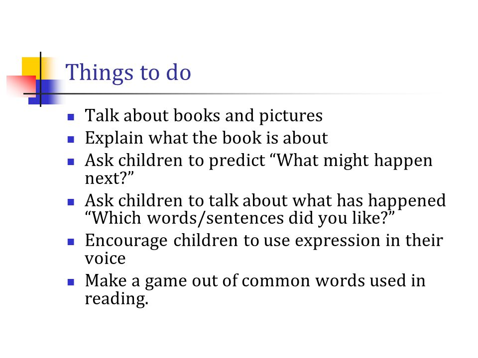 Things to do Talk about books and pictures