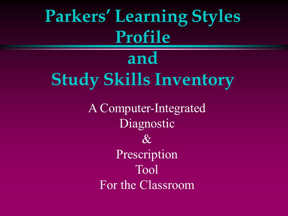 Parkers' Learning Styles Profile and Study Skills Inventory
