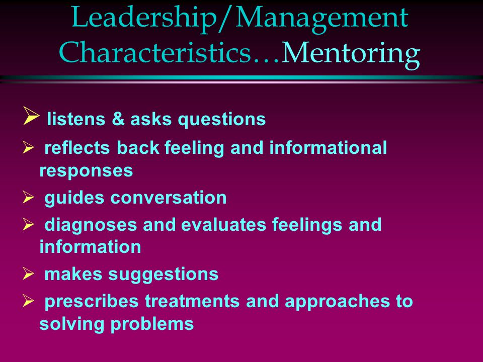 Leadership/Management Characteristics…Mentoring