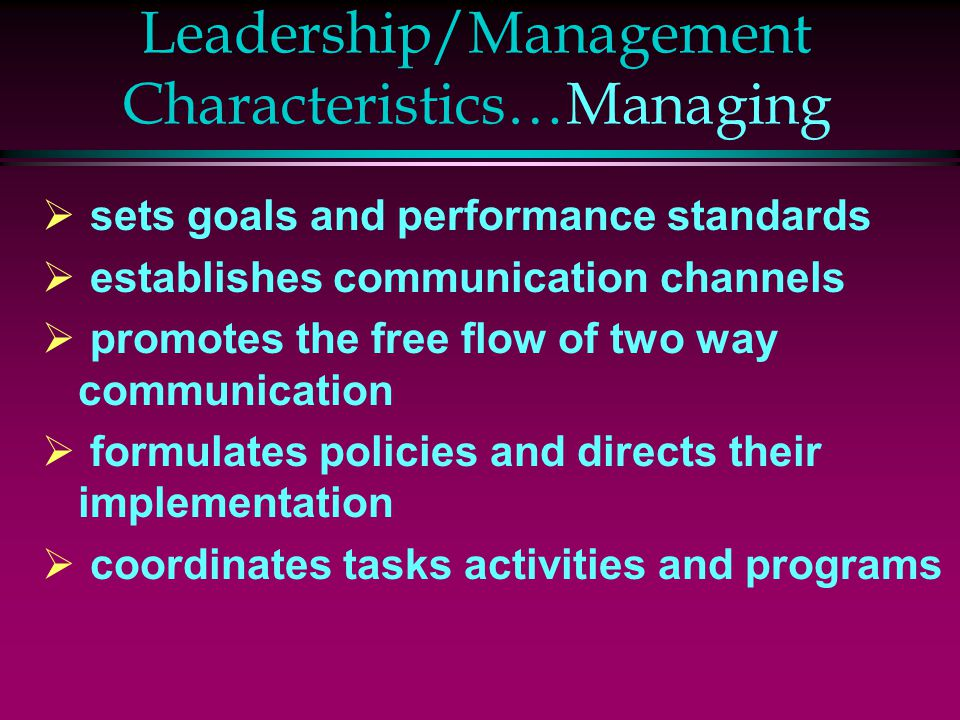 Leadership/Management Characteristics…Managing