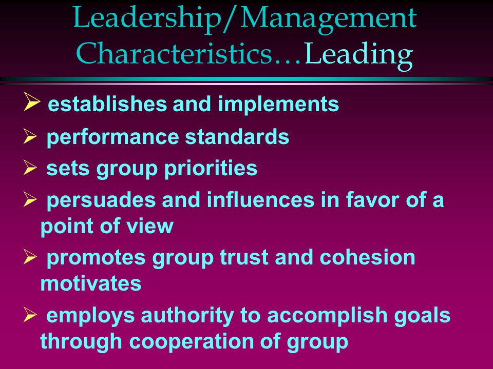 Leadership/Management Characteristics…Leading