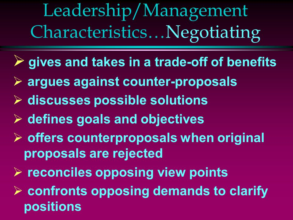 Leadership/Management Characteristics…Negotiating