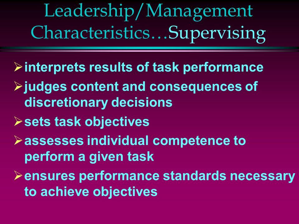 Leadership/Management Characteristics…Supervising