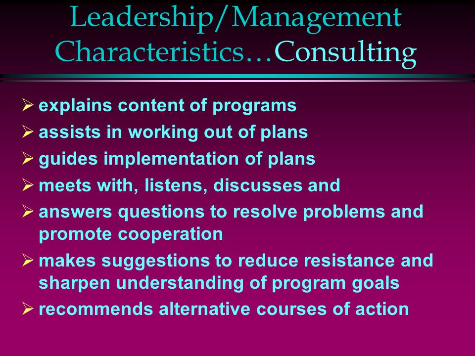 Leadership/Management Characteristics…Consulting