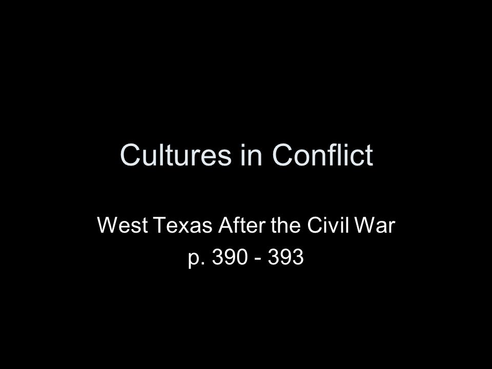 West Texas After the Civil War p. 390 - 393