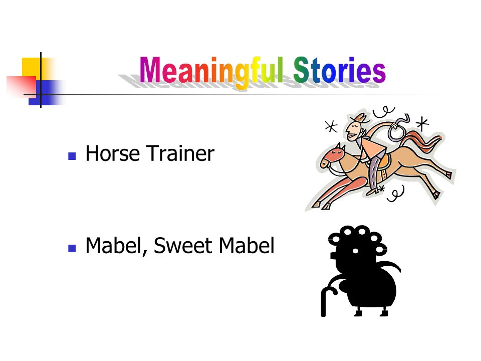 Meaningful Stories Horse Trainer Mabel, Sweet Mabel