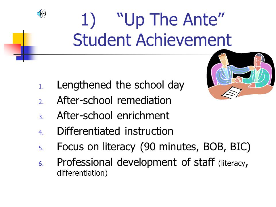 1) Up The Ante Student Achievement
