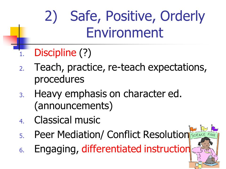 2) Safe, Positive, Orderly Environment