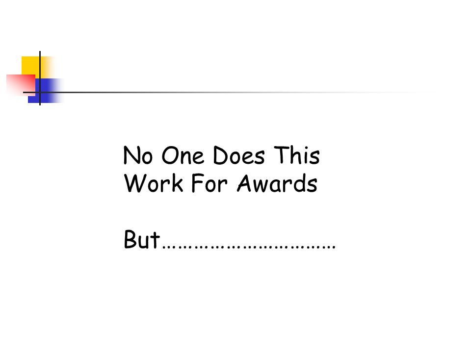 No One Does This Work For Awards