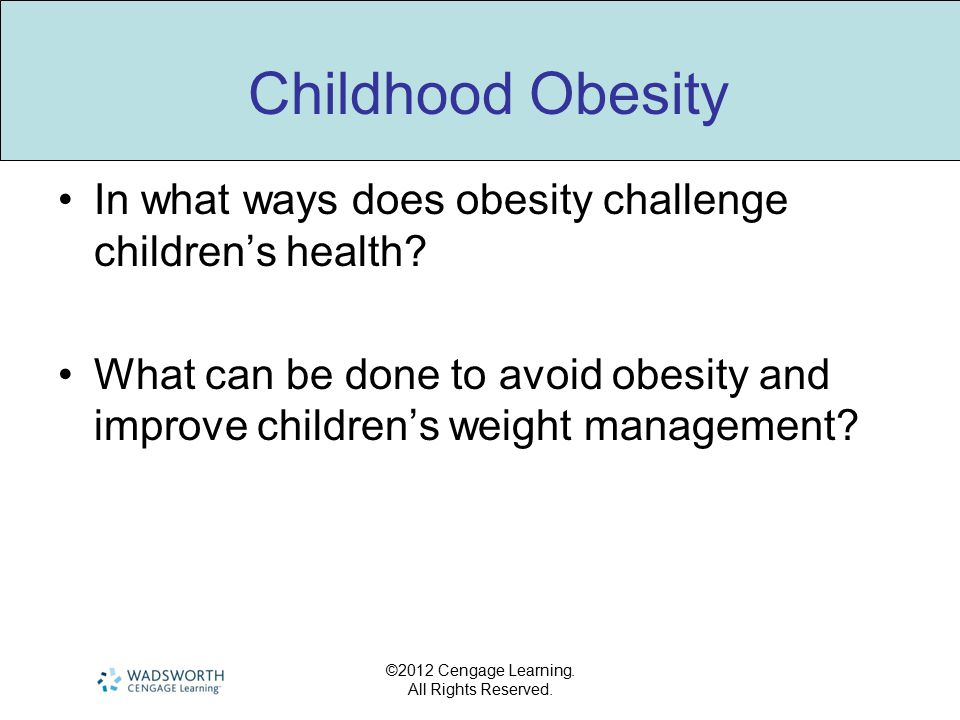 Childhood Obesity In what ways does obesity challenge children's health What can be done to avoid obesity and improve children's weight management