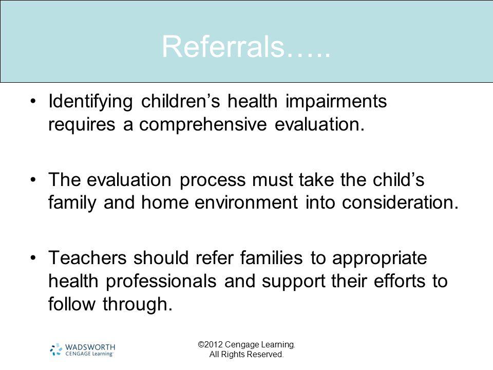 Referrals….. Identifying children's health impairments requires a comprehensive evaluation.