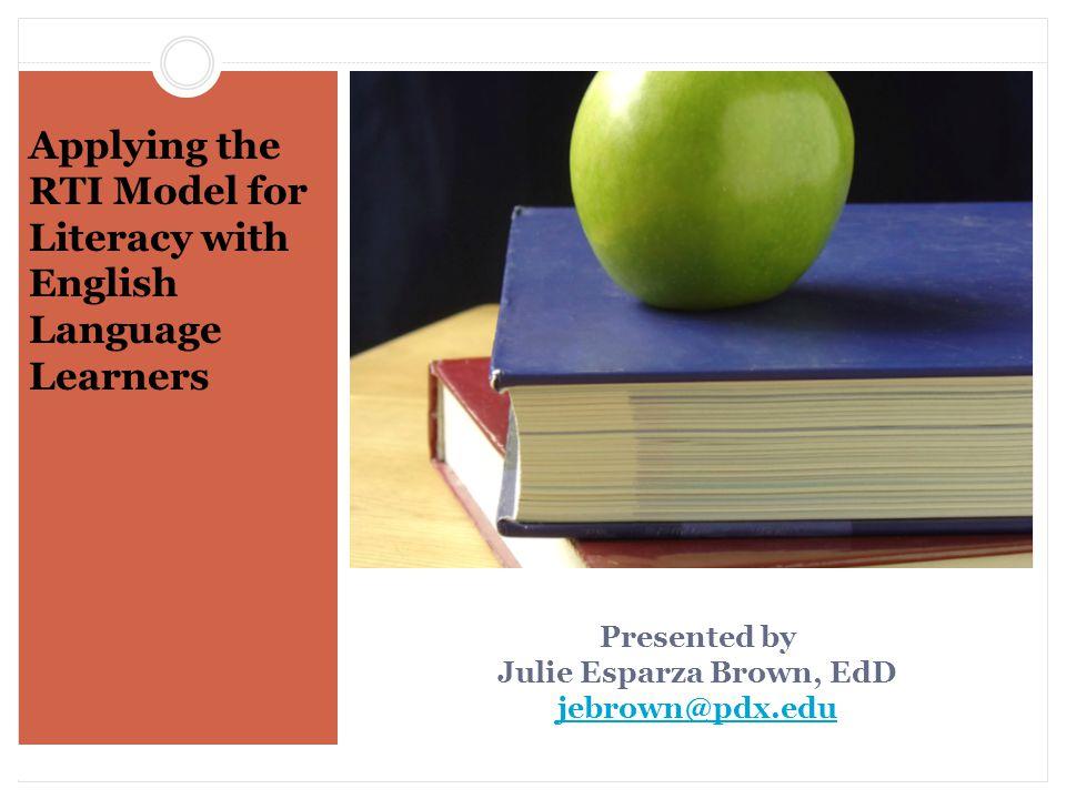 Presented by Julie Esparza Brown, EdD jebrown@pdx.edu