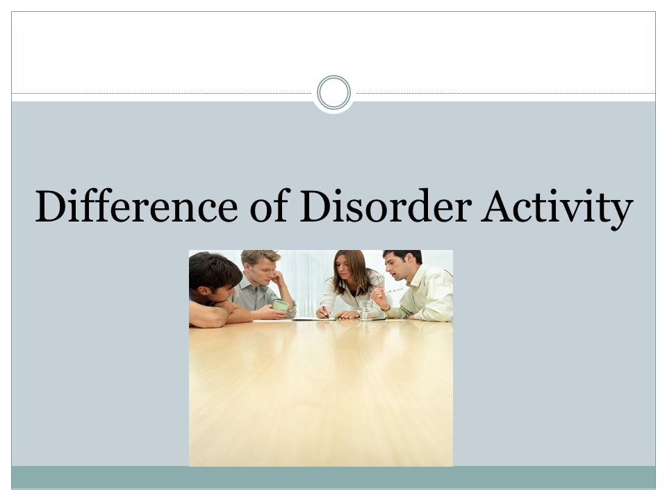 Difference of Disorder Activity