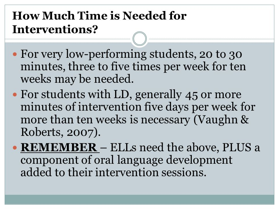How Much Time is Needed for Interventions