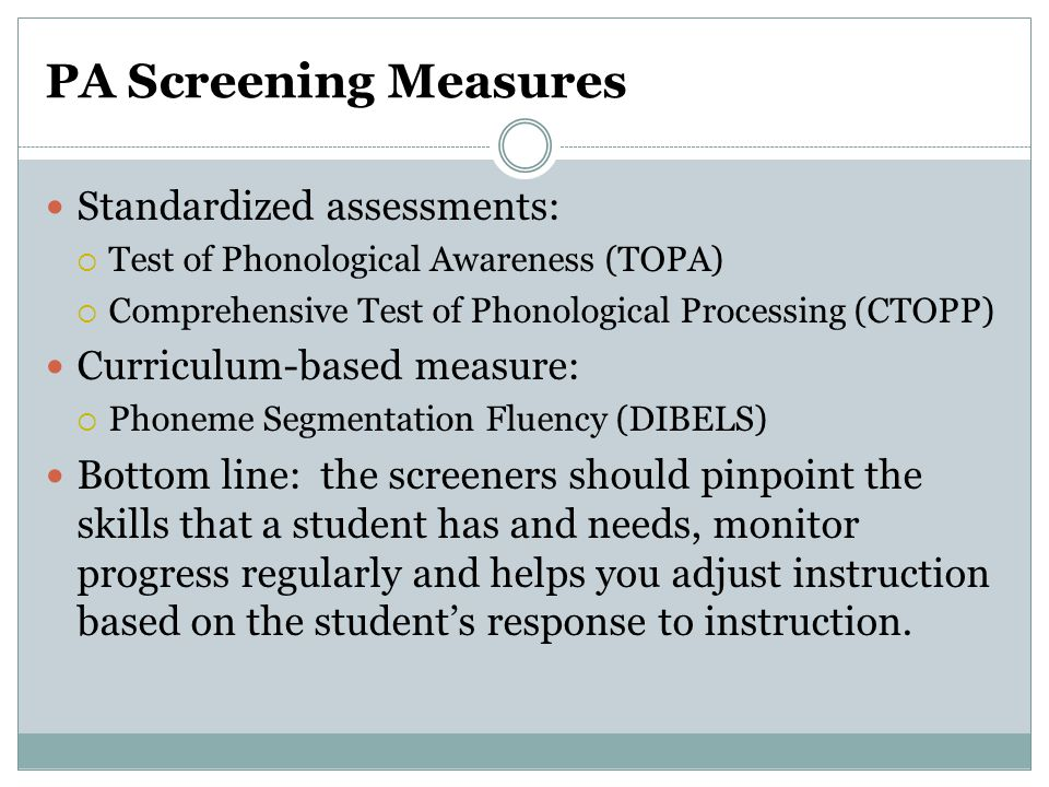 PA Screening Measures Standardized assessments: