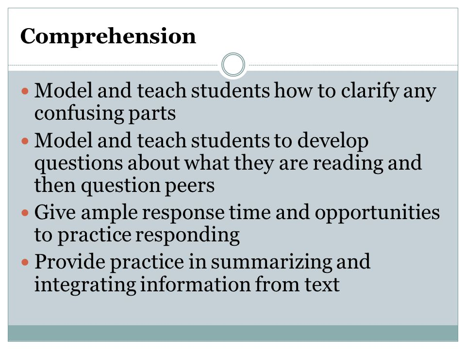 Comprehension Model and teach students how to clarify any confusing parts.