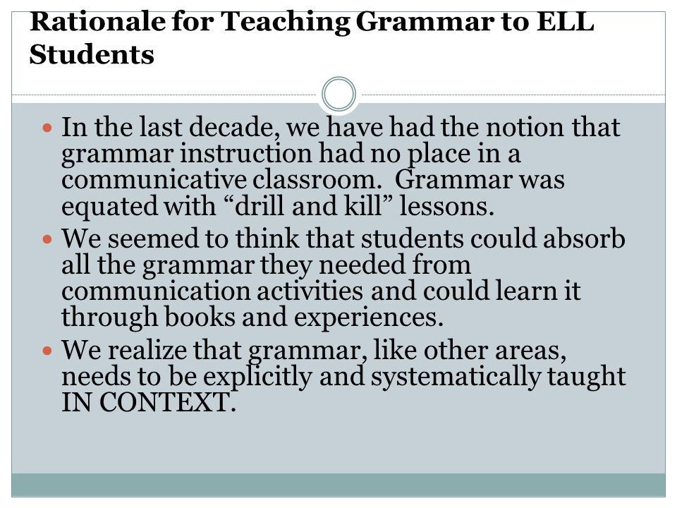Rationale for Teaching Grammar to ELL Students