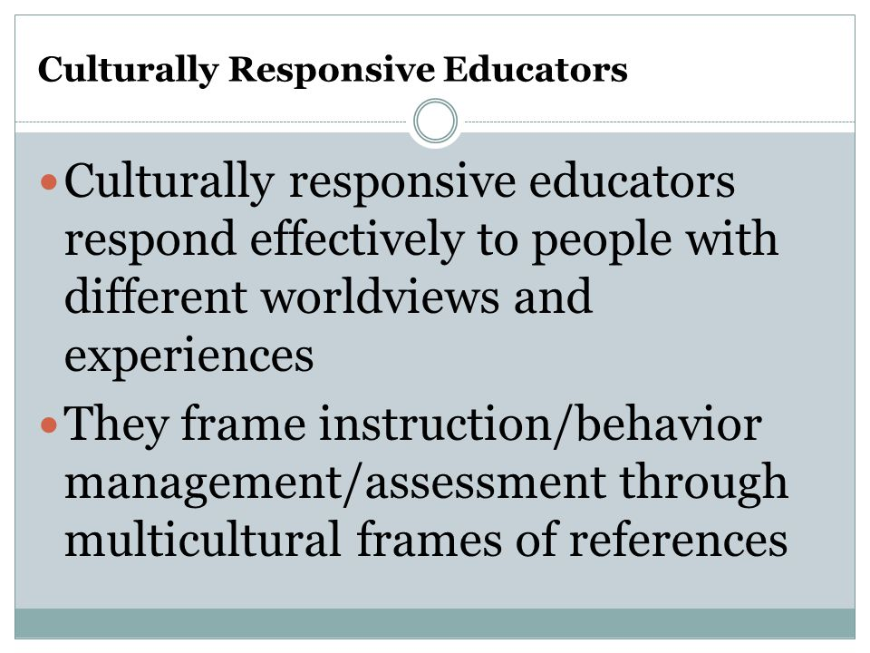 Culturally Responsive Educators