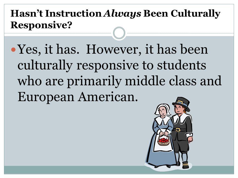 Hasn't Instruction Always Been Culturally Responsive