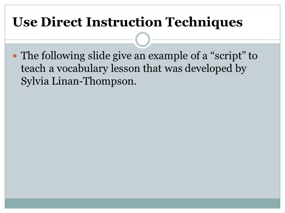 Use Direct Instruction Techniques