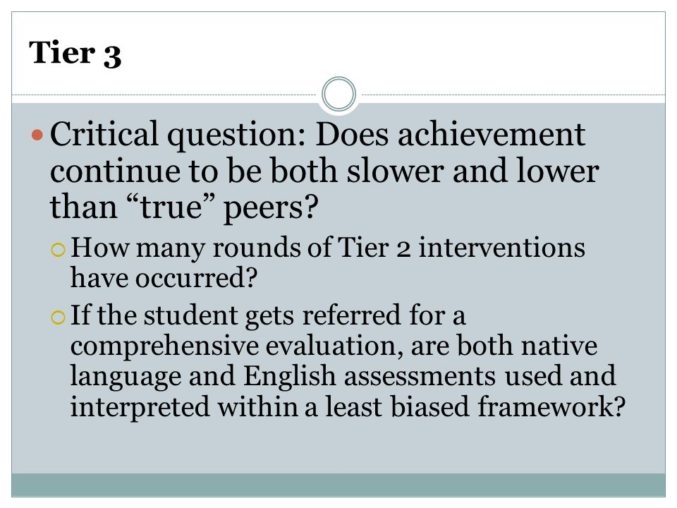 Tier 3 Critical question: Does achievement continue to be both slower and lower than true peers