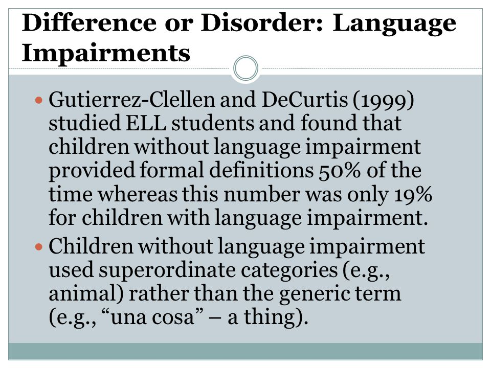 Difference or Disorder: Language Impairments