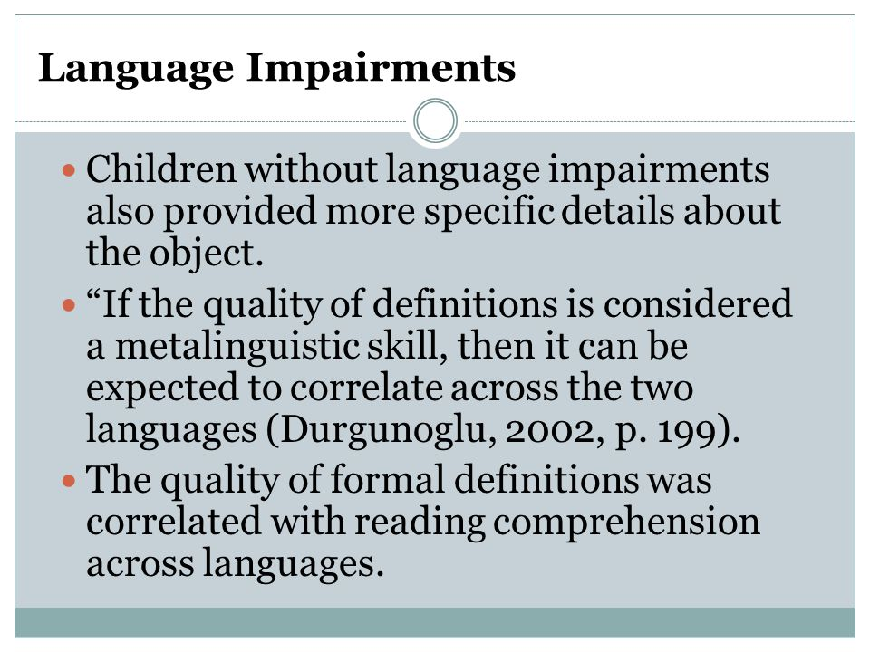 Language Impairments Children without language impairments also provided more specific details about the object.