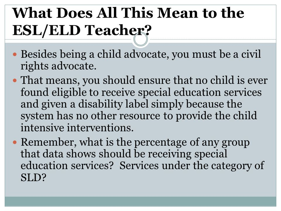 What Does All This Mean to the ESL/ELD Teacher