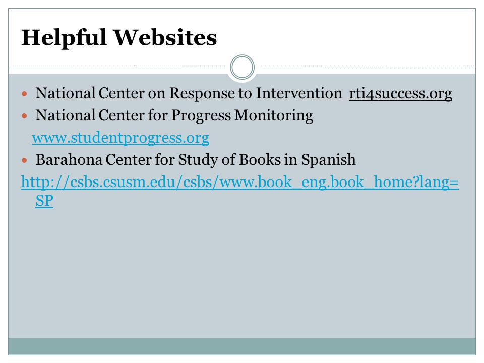 Helpful Websites National Center on Response to Intervention rti4success.org. National Center for Progress Monitoring.