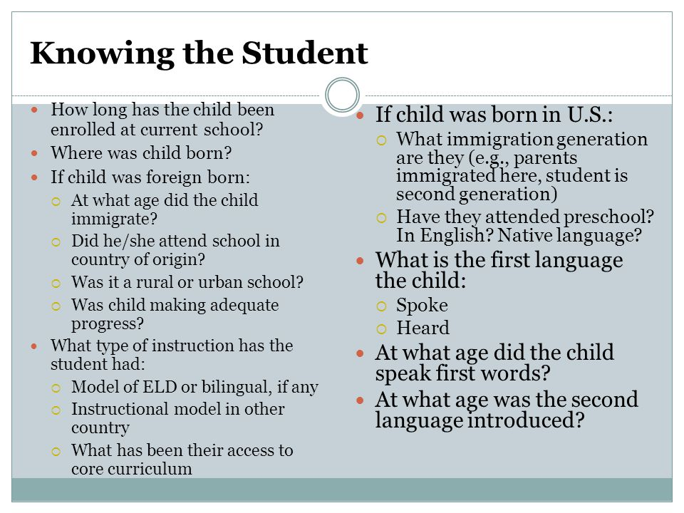 Knowing the Student If child was born in U.S.: