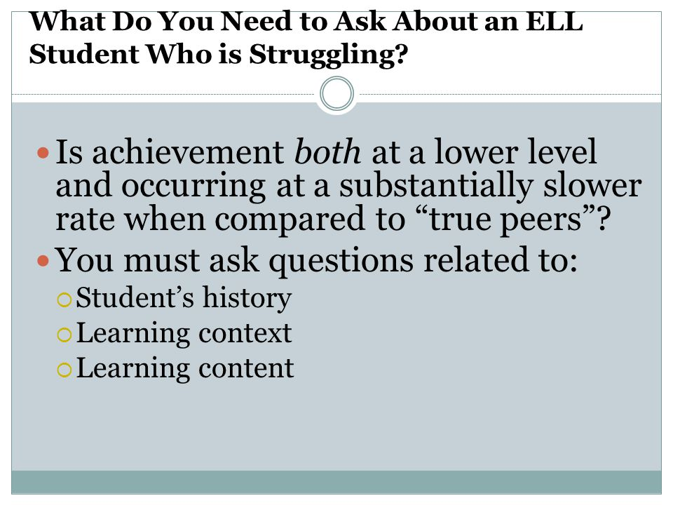 What Do You Need to Ask About an ELL Student Who is Struggling