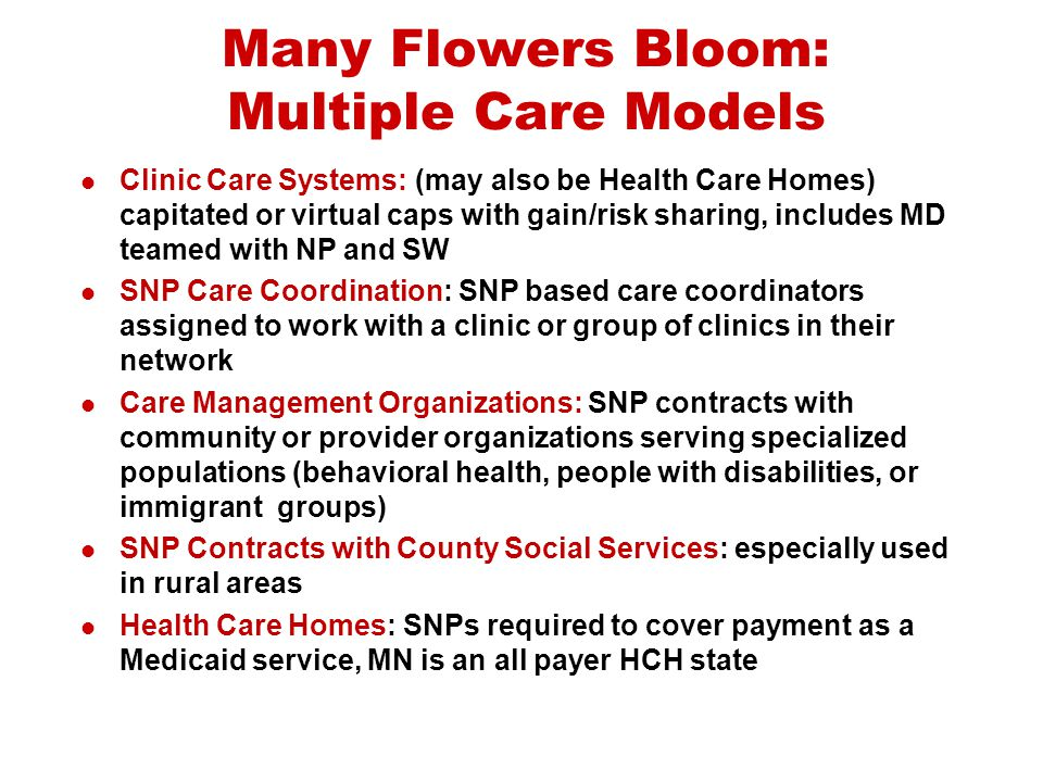 Many Flowers Bloom: Multiple Care Models