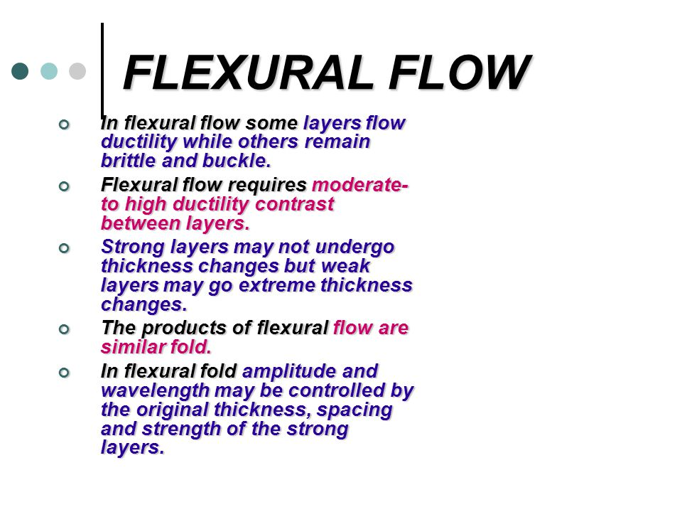 FLEXURAL FLOW In flexural flow some layers flow ductility while others remain brittle and buckle.