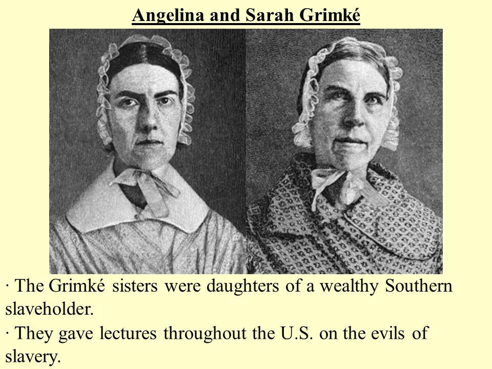 Angelina and Sarah Grimké