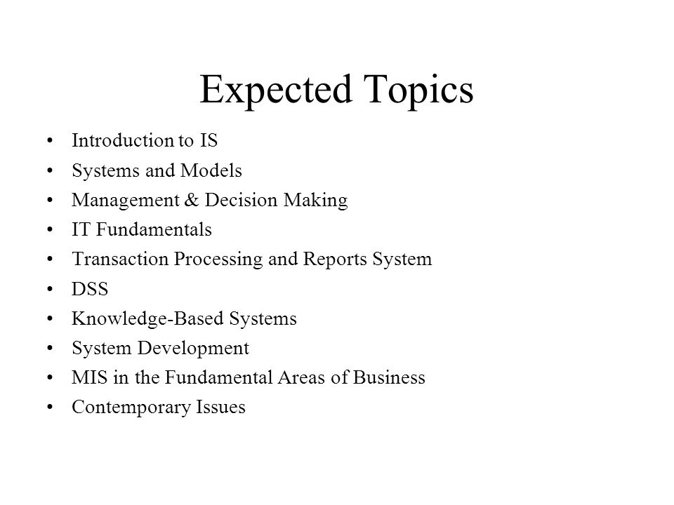 Expected Topics Introduction to IS Systems and Models