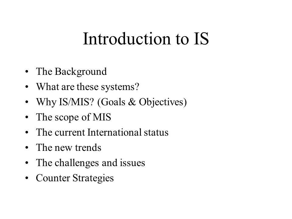 Introduction to IS The Background What are these systems
