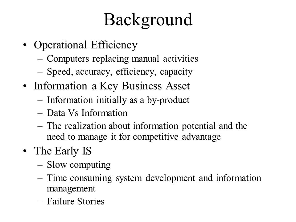 Background Operational Efficiency Information a Key Business Asset