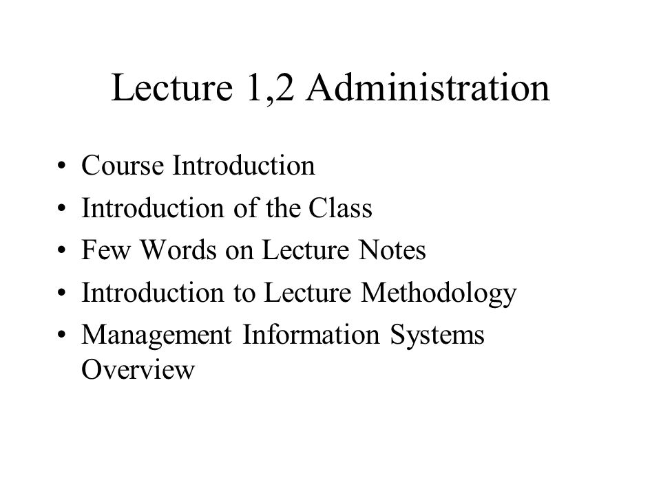 Lecture 1,2 Administration