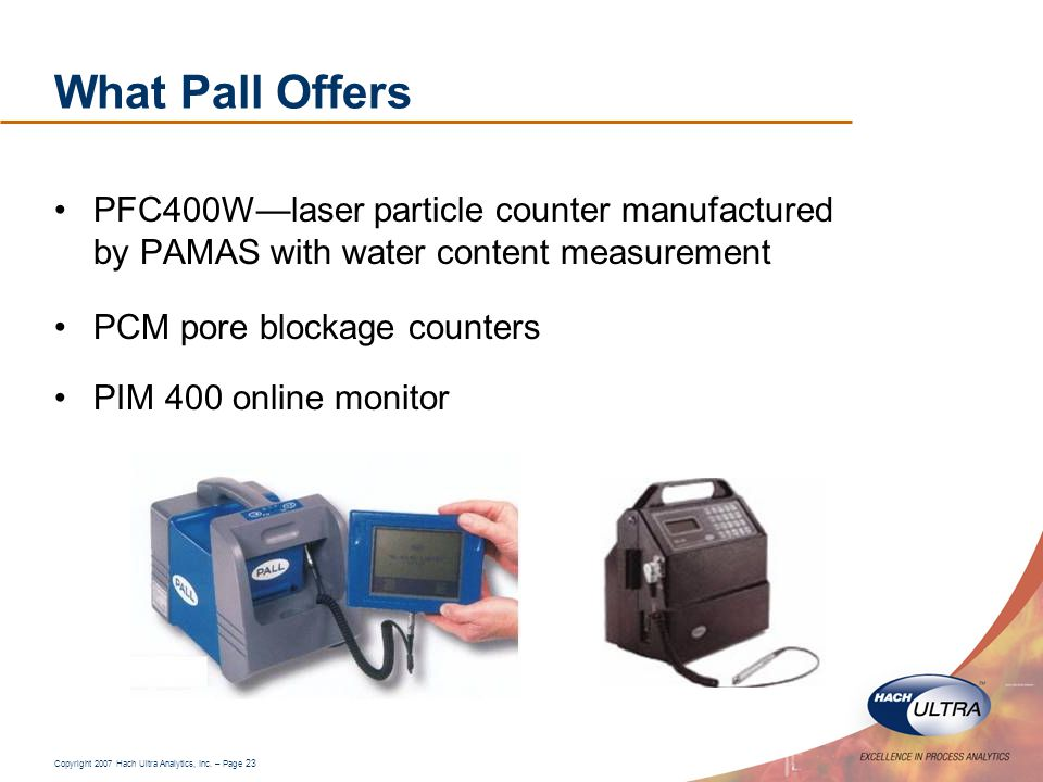 What Pall Offers PFC400W—laser particle counter manufactured by PAMAS with water content measurement.