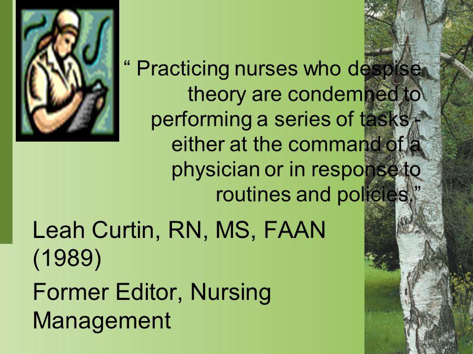 Leah Curtin, RN, MS, FAAN (1989) Former Editor, Nursing Management