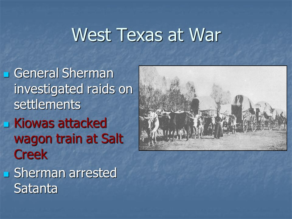West Texas at War General Sherman investigated raids on settlements