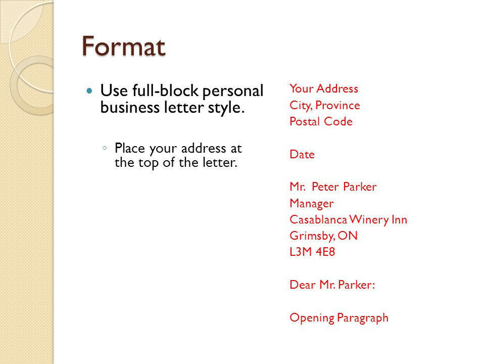 Format Use full-block personal business letter style.
