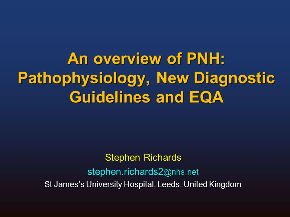 An overview of PNH: Pathophysiology, New Diagnostic Guidelines and EQA