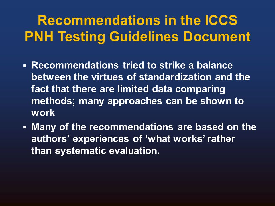 Recommendations in the ICCS PNH Testing Guidelines Document