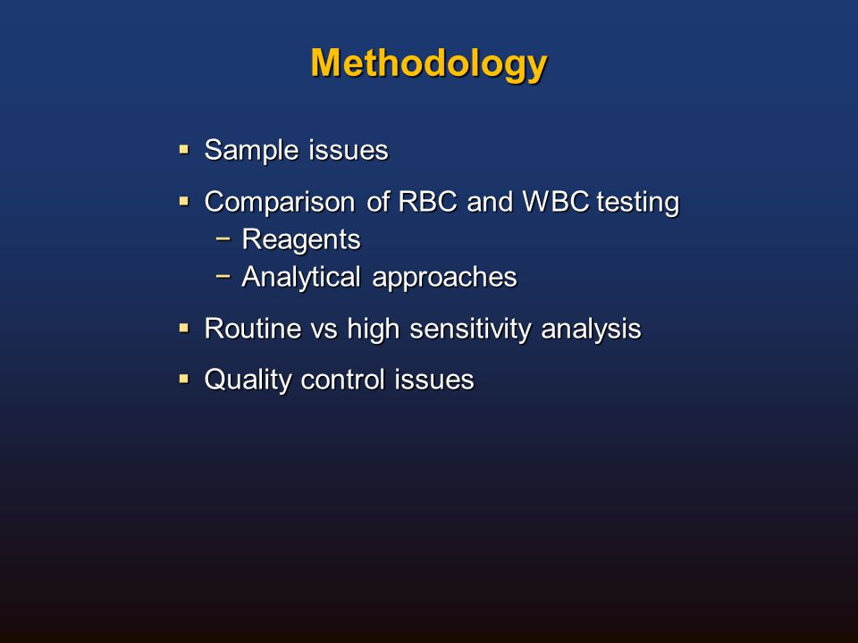 Methodology Sample issues Comparison of RBC and WBC testing Reagents