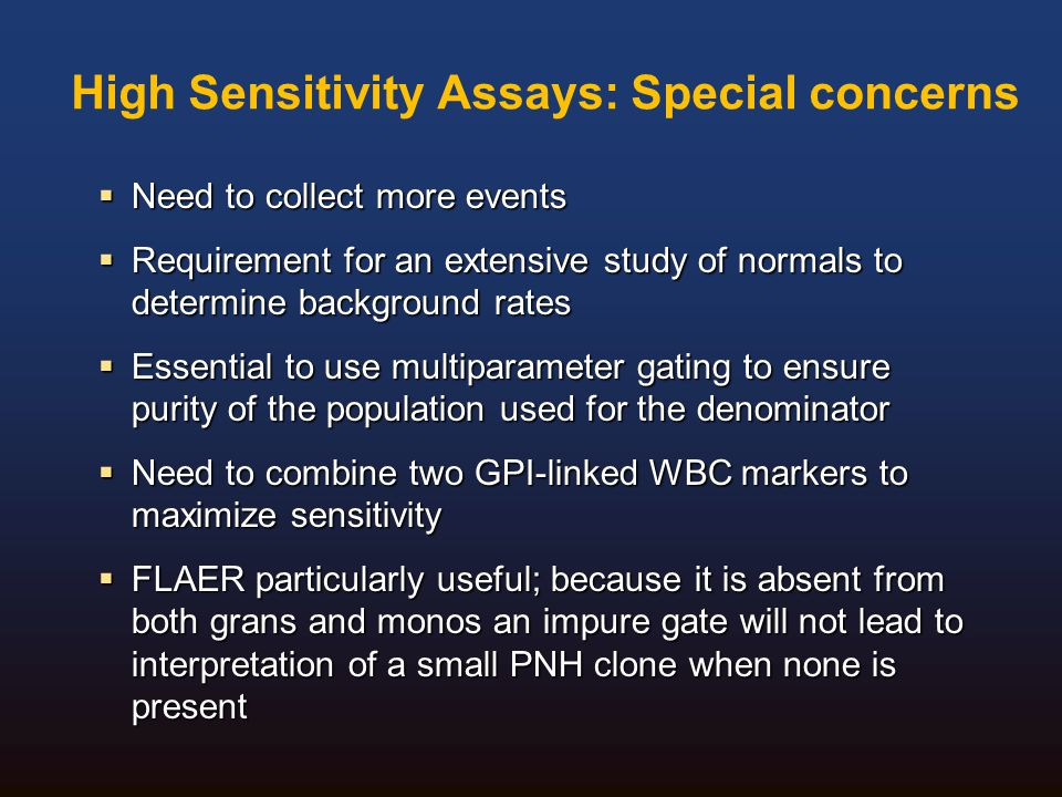 High Sensitivity Assays: Special concerns