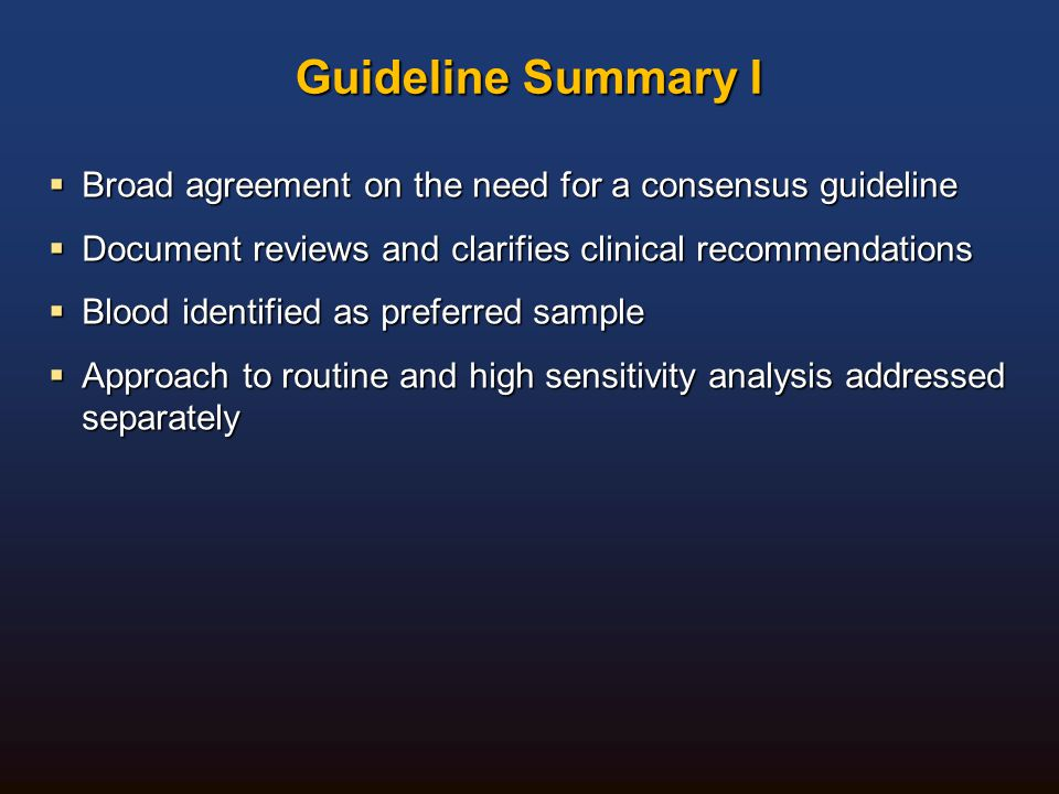 Guideline Summary I Broad agreement on the need for a consensus guideline. Document reviews and clarifies clinical recommendations.