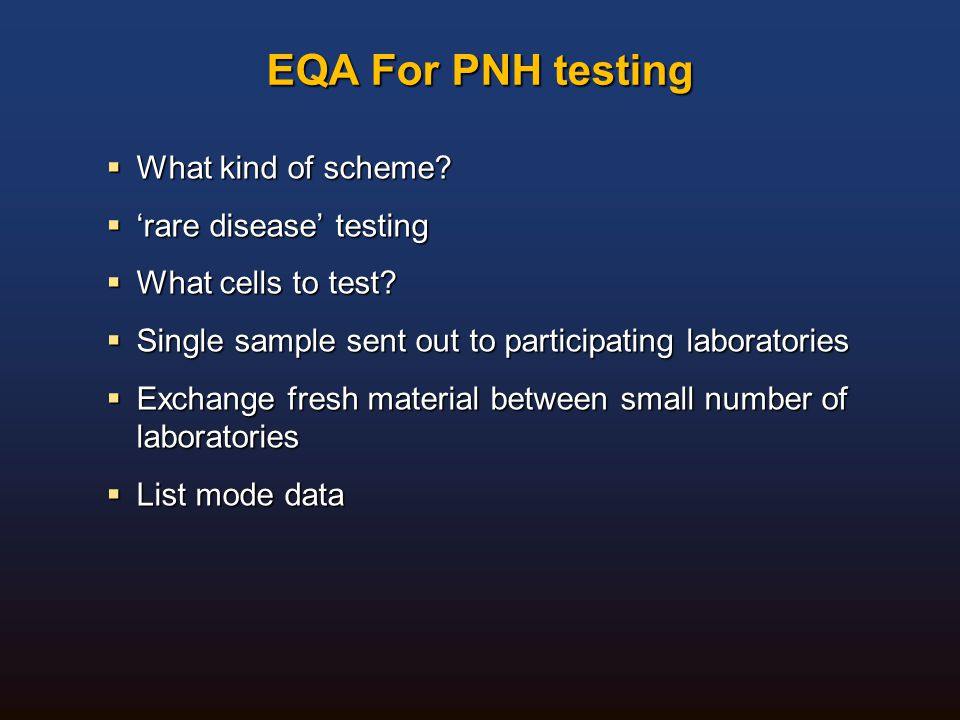 EQA For PNH testing What kind of scheme 'rare disease' testing